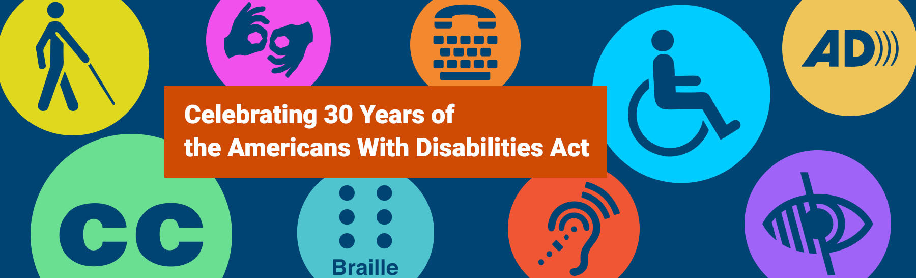 We're celebrating the progress the ADA has made for people with disabilities and acknowledging the work that lies ahead!
